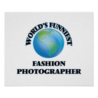 World's Funniest Fashion Photographer Poster