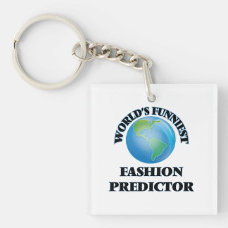World's Funniest Fashion Predictor Square Acrylic Key Chain