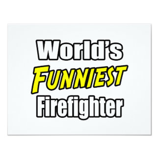 World's Funniest Firefighter 4.25x5.5 Paper Invitation Card