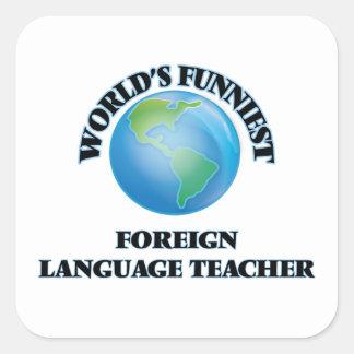 World's Funniest Foreign Language Teacher Square Sticker