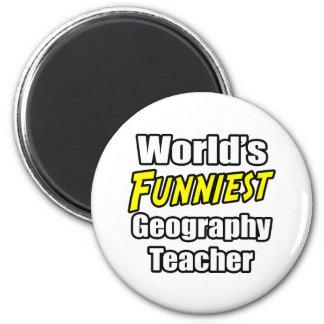 World's Funniest Geography Teacher Magnet