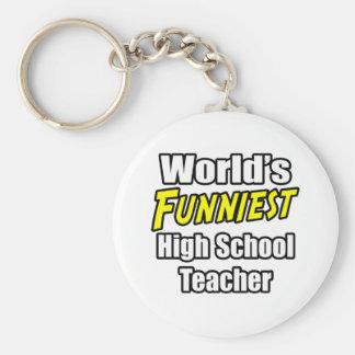 World's Funniest High School Teacher Keychain