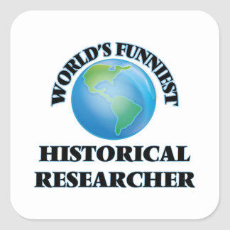 World's Funniest Historical Researcher Square Sticker