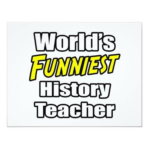 World's Funniest History Teacher 4.25x5.5 Paper Invitation Card