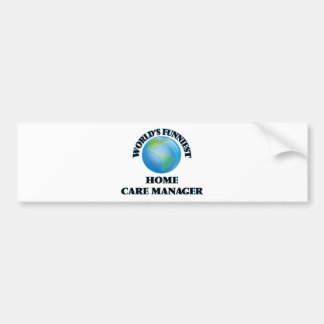 World's Funniest Home Care Manager Car Bumper Sticker