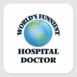 World's Funniest Hospital Doctor Square Sticker