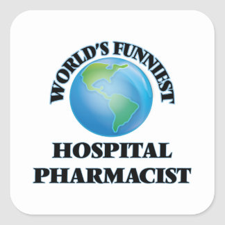 World's Funniest Hospital Pharmacist Square Sticker