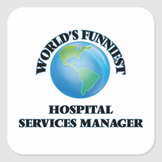 World's Funniest Hospital Services Manager Square Sticker