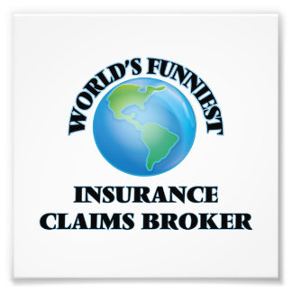 World's Funniest Insurance Claims Broker Photographic Print