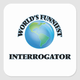 World's Funniest Interrogator Square Sticker