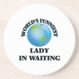World's Funniest Lady In Waiting Drink Coasters