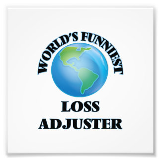 World's Funniest Loss Adjuster Photographic Print