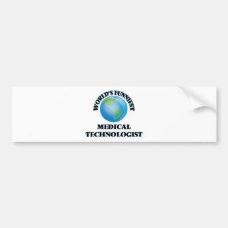 World's Funniest Medical Technologist Bumper Stickers