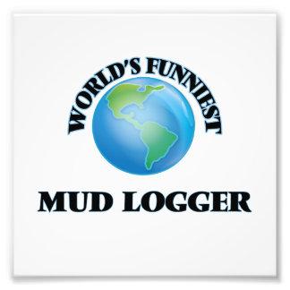 World's Funniest Mud Logger Photographic Print