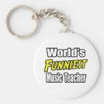 World's Funniest Music Teacher Key Chains