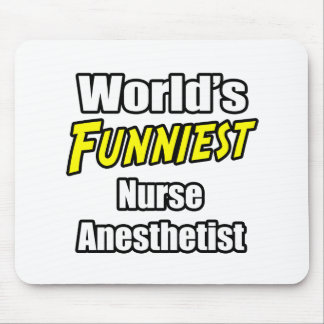 World's Funniest Nurse Anesthetist Mouse Pad
