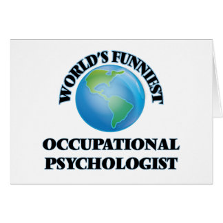 World's Funniest Occupational Psychologist Greeting Cards
