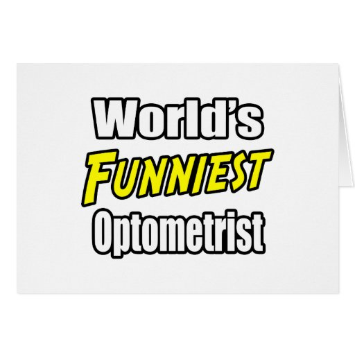 World's Funniest Optometrist Greeting Card