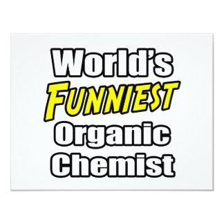 World's Funniest Organic Chemist 4.25x5.5 Paper Invitation Card
