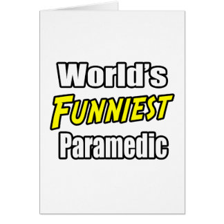 World's Funniest Paramedic Greeting Card