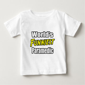 World's Funniest Paramedic Infant T-shirt