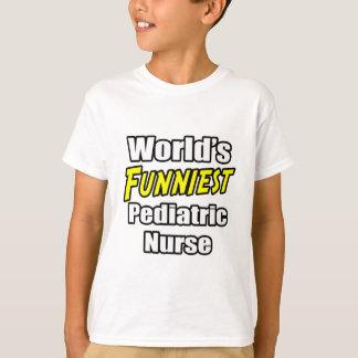 World's Funniest Pediatric Nurse T-Shirt