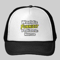 World's Funniest Pediatric Nurse Trucker Hat