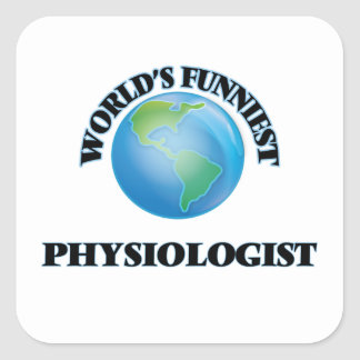 World's Funniest Physiologist Square Sticker