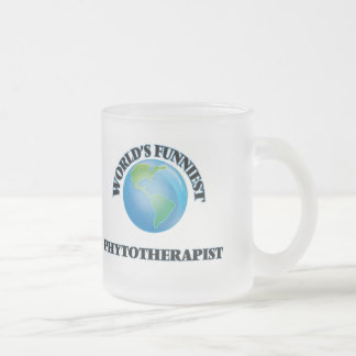 World's Funniest Phytotherapist 10 Oz Frosted Glass Coffee Mug
