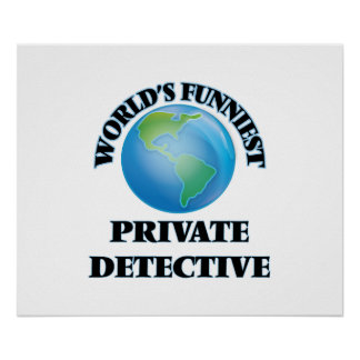 World's Funniest Private Detective Print
