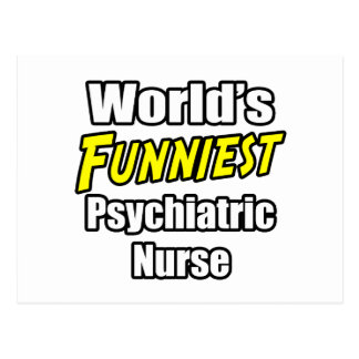 World's Funniest Psychiatric Nurse Postcard