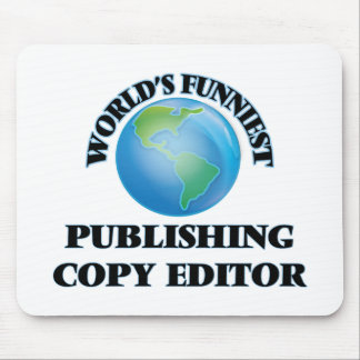 World's Funniest Publishing Copy Editor Mouse Pads