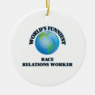 World's Funniest Race Relations Worker Christmas Ornaments