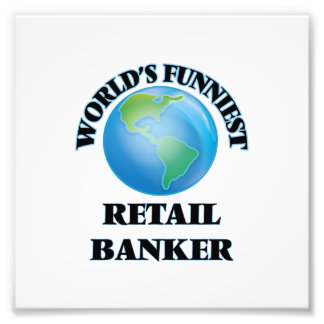 World's Funniest Retail Banker Photo Print