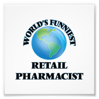 World's Funniest Retail Pharmacist Photo Print