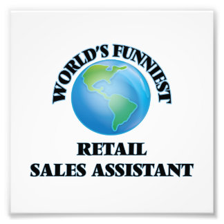 World's Funniest Retail Sales Assistant Photo Print
