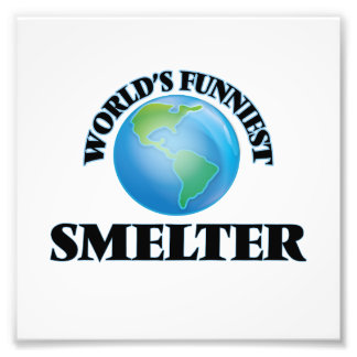World's Funniest Smelter Photo Print