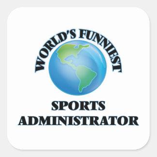 World's Funniest Sports Administrator Square Sticker