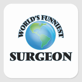 World's Funniest Surgeon Square Stickers