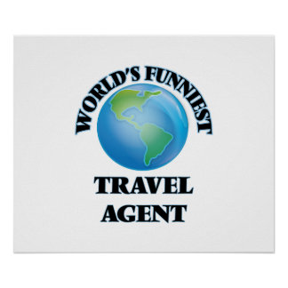 World's Funniest Travel Agent Poster