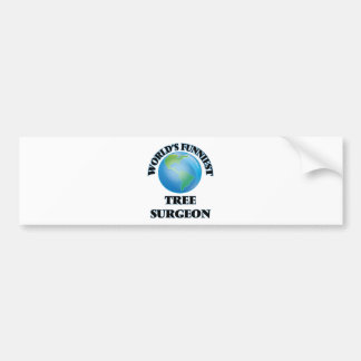 World's Funniest Tree Surgeon Bumper Stickers