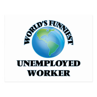 World's Funniest Unemployed Worker Post Cards