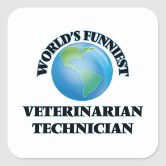 World's Funniest Veterinarian Technician Square Sticker