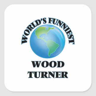 World's Funniest Wood Turner Square Sticker