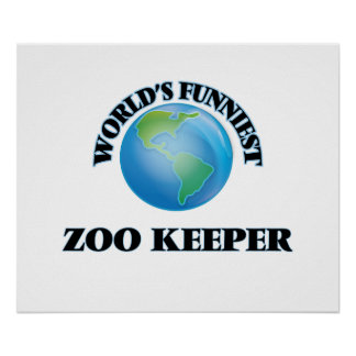 World's Funniest Zoo Keeper Poster