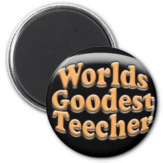 Worlds Goodest Teecher Funny Teacher Gift 2 Inch Round Magnet