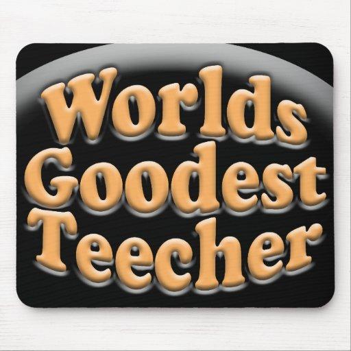 Worlds Goodest Teecher Funny Teacher Gift Mouse Pad