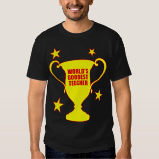 World's Goodest Teecher T-Shirt