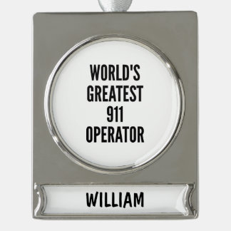 Worlds Greatest 911 Operator Silver Plated Banner Ornament