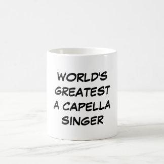 """World's Greatest A Capella Singer"" Mug"